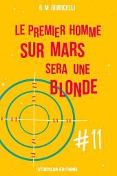 Le premier homme sur Mars sera une blonde, épisode 11
