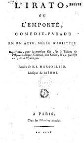 L'Irato ou l'emporté: comédie-parade en un acte mêlée d'ariettes