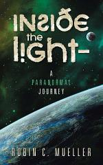 Inside the Light – a Paranormal Journey