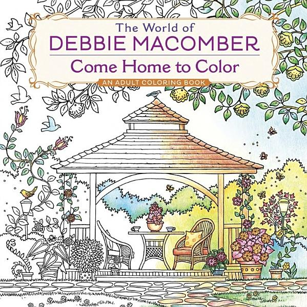 Download The World of Debbie Macomber Come Home to Color Book