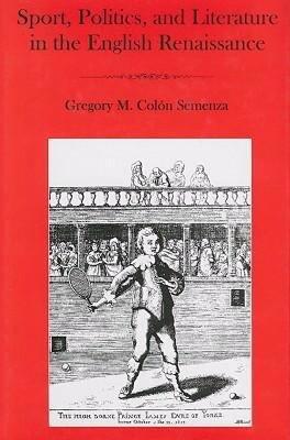 Sport, Politics, and Literature in the English Renaissance