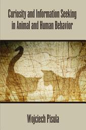 Curiosity and Information Seeking in Animal and Human Behavior