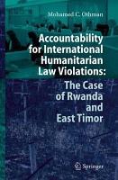 Accountability for International Humanitarian Law Violations  The Case of Rwanda and East Timor PDF