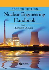 Nuclear Engineering Handbook: Edition 2