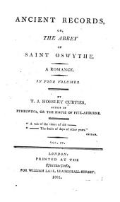Ancient Records: Or, The Abbey of Saint Oswythe. A Romance ...