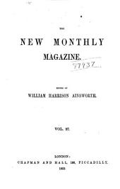 New Monthly Magazine: Volume 97