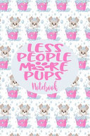 Notebook   Less People More Pups PDF