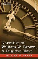 Narrative of William W  Brown  a Fugitive Slave PDF