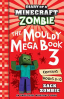 Diary of a Minecraft Zombie  the Mouldy Mega Book 3 PDF