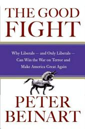 The Good Fight: Terror and the Liberal Spirit