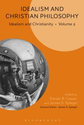 Idealism and Christian Philosophy: Idealism and Christianity, Volume 2