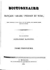 Dictionnaire français-arabe-persan et turc: enrichi d'examples en langue turque avec des variantes, et de beaucoup de mots d'arts et des sciences, Volume3