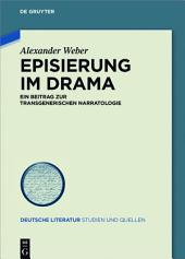 Episierung im Drama: Ein Beitrag zur transgenerischen Narratologie