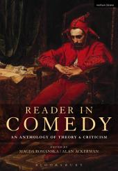 Reader in Comedy: An Anthology of Theory and Criticism