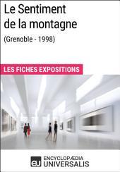 Le Sentiment de la montagne (Grenoble - 1998) : Les Fiches Exposition d'Universalis