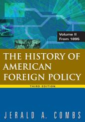 The History of American Foreign Policy: From 1895
