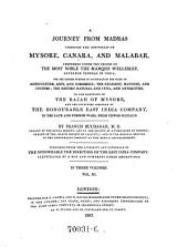 """A"" Journey from Madras Through the Countries of Mysore, Canara and Malabar ... in the Dominions of the Rajah of Mysore and the Countries Acquired by the East-India-Company: Volume 6"