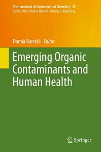 Emerging Organic Contaminants and Human Health