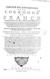 Thresor des antiquitez de la couronne de France représentées en figures d'après leurs originaux,...collection très importante de plus de trois cent (sic) planches