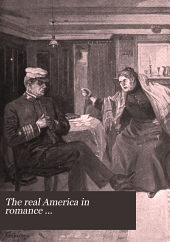 The Real America in Romance: With Reading Courses, Being a Complete and Authentic History of America from the Time of Columbus to the Present Day, Volume 13