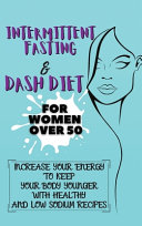 Intermittent Fasting & Dash Diet For Women Over 50