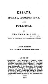 Essays, Moral, Economical, and Political ... A new edition, with the Latin quotations translated. (A Collection of Apophthegms, new and old.-Ornamenta rationalia; or, elegant sentences.-Short Notes for Civil Conversation.-An Essay on Death.)