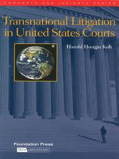 Koh's Transnational Litigation in United States Courts (Concepts and Insights Series)