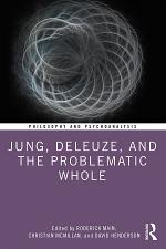 Jung, Deleuze, and the Problematic Whole