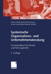 Systemische Organisations- und Unternehmensberatung: Praxishandbuch für Berater und Führungskräfte, Ausgabe 2