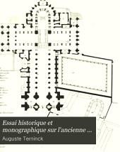 Essai historique et monographique sur l'ancienne cathédrale d'Arras ...: suivi d'un sanmaire sur les évêques, les privilèges, les sceaux, et les monnaies du chapitre et des évêques par ...
