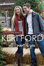 All I Want Is You: A Chester Farms Novella