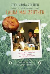 Laura Maj Zeuthen: Den første tur helt uden forældre