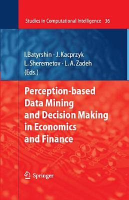 Perception based Data Mining and Decision Making in Economics and Finance PDF