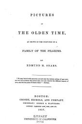 Pictures of the olden time: as shown in the fortunes of a family of the Pilgrims