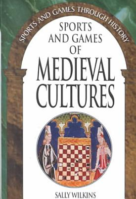 Sports and Games of Medieval Cultures PDF