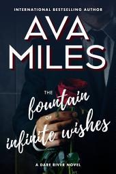 The Fountain of Infinite Wishes: (Dare River: Book 5)