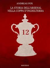 La storia dell'Arsenal nella Coppa d'Inghilterra