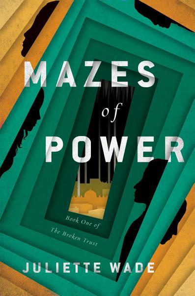 Mazes of Power
