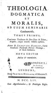 Theologia dogmatica et moralis, ad usum Seminarii Catalaunensis. Autore D. Ludovico Habert