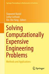 Solving Computationally Expensive Engineering Problems: Methods and Applications