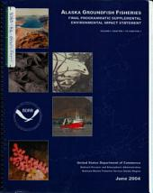 Programmatic Supplemental EIS for Alaska Groundfish Fisheries Implemented Under the Authority of the Fishery Management Plans for the Groundfish Fishery of the Gulf of Alaska and the Groundfish of the Bering Sea and Aleutian Islands Area: Environmental Impact Statement, Volume 7