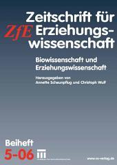 Biowissenschaft und Erziehungswissenschaft: Zeitschrift für Erziehungswissenschaft. Beiheft 5/2006