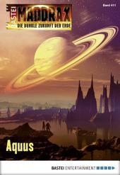 Maddrax - Folge 411: Aquus