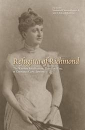 Refugitta of Richmond: The Wartime Recollections, Grave and Gay, of Constance Cary Harrison