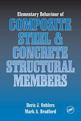 Elementary Behaviour of Composite Steel and Concrete Structural Members PDF