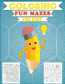 Coloring Fun Mazes for Kids
