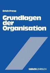 Grundlagen der Organisation: Die Organisationsstruktur der Unternehmung