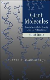 Giant Molecules: Essential Materials for Everyday Living and Problem Solving, Edition 2