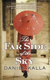 The Far Side of the Sky: A Novel of Love and Survival in War-Torn Shanghai