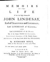 Memoirs of the life of the late Right Honourable John Lindesay: earl of Craufurd and Lindesay, lord Lindesay of Glenesk, and lord Lindesay of the Byers